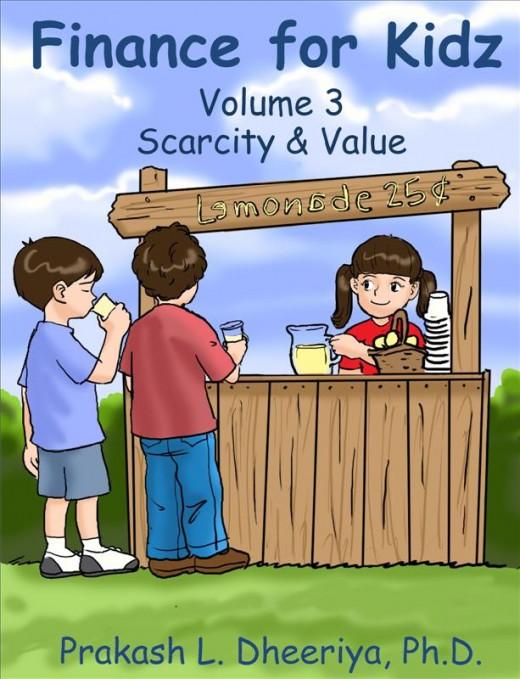 Finance For Kidz: Volume 3: Scarcity & Value