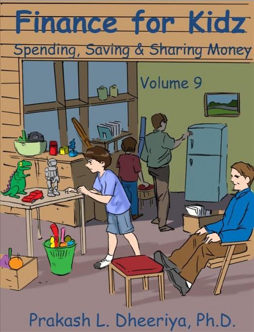 Finance For Kidz: Volume 9: Spending, Saving & Sharing Money