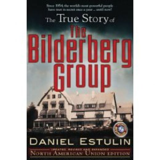 The True Story of the Bilderberg Group front cover