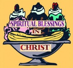 What are Spiritual Blessings in Christ ?