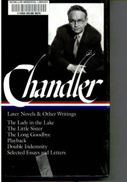 A collection of Chandlers later works plus essays and letters