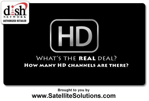There are a lot of advertisements out there talking about hundreds of HD channels. What does that mean for you?