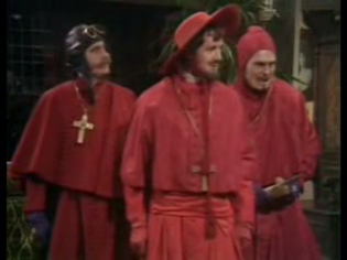 """""""No-one expects the Spanish Inquisition."""""""