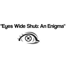 "Fiction: Based Upon Actual Events New Book Available: www eyeswideshutanenigma dot com or Enter . . . . . . . . . ""Eyes Wide Shut: An Enigma"" into Google Search Engine -- Buy Direct and Save $$$"
