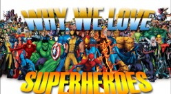 Why We Love Superheroes
