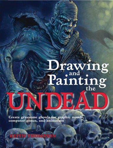 Drawing and painting the undead book by Keith Thompson.    Image source - Amazon.com