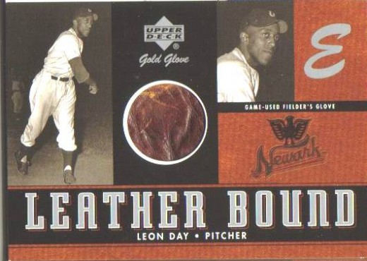 Great Baltimore pitcher Leon Day. A card of 100 made with a piece of Leon's glove.