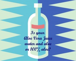 Be sure your aloe is 100% pure aloe