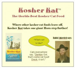 What's Next, Kosher Cat Food? This, I can endorse!