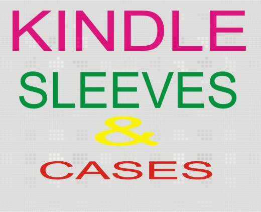 KINDLE SLEEVES AND CASES