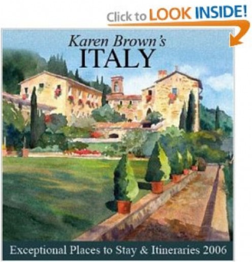 Karen Brown's 'Italy 2006' ~ look inside on Amazon. You can see inside a number of the Karen Brown guide books on Amazon