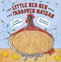 The Little Red Hen and the Passover Matzah by Leslie Kimmelman Children's Book Review