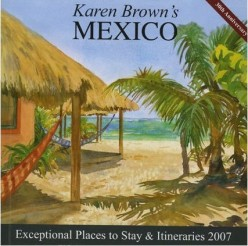 Karen Brown's Mexico is one of her guides to the Americas.