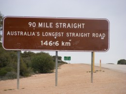 The longest peice of straight road in Australia, maybe the World? 90 miles no bends!!