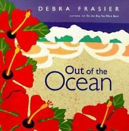 Out of the Ocean by Debra Frasier