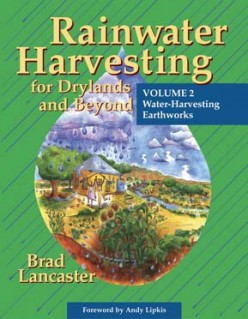 Rainwater Harvesting for Drylands and Beyond by Brad Lancaster; a Review