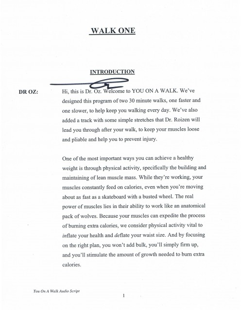 Dr. Oz-signed first page of his You On A Walk audio script. Also includes pages 2-25. If I recall correctly, Dr. Michael Roizen's parts for this CD were recorded elsewhere.