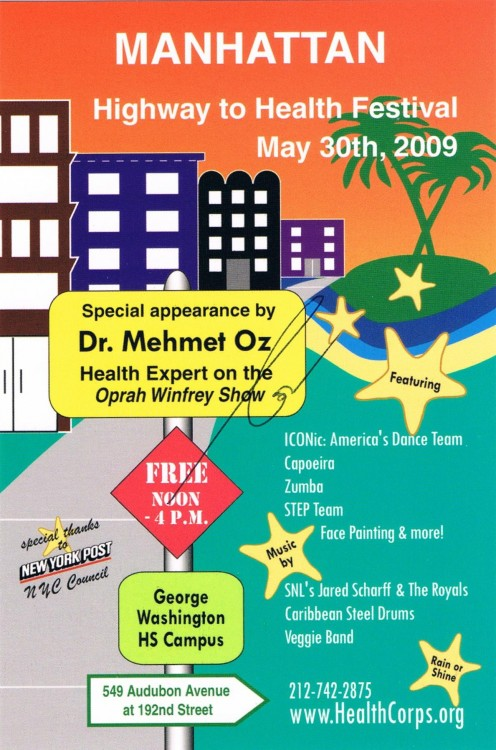 Some of the last signatures I secured of Dr. Oz were on four of these cards  obtained from his Health Corps-sponsored Highway to Health Festival on May 30, 2009 in northern Manhattan.
