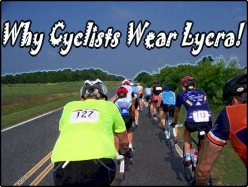 Why Cyclists Wear Lycra!