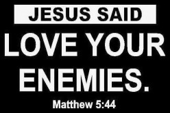 What does it really mean to Love Your Enemies?