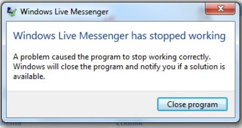 """Windows Live Messenger has stopped working"" A problem caused the program to stop working correctly. Windows will close the program and notify you if a solution is  available."