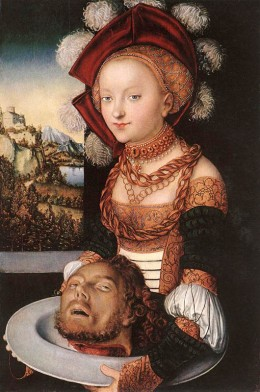 The wicked, grand and, surpisingly modern, Salome by Lucas Cranach.  There is every reason to believe that Cranach reveled in painting portraits of beautiful but evil women. The ambivalence of men's attitudes to women is richly expressed.