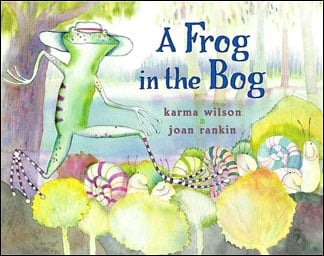 A Frog In the Bog by Karma Wilson