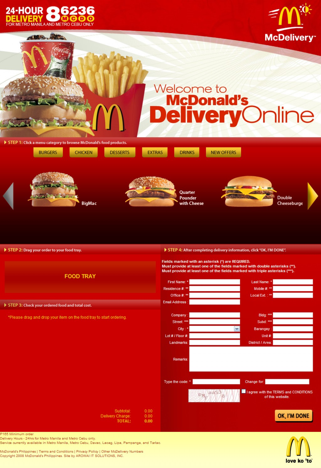 Delivery Hours Availability. The store in your area is available for delivery till 0. Please complete your order now. Continue. Sign In to Start. Email. Password. Remember Me. Yes, I would like to receive emails from McDonald's™ regarding offers and promotions. Sign In. Already have an account? Welcome, Sign In to Start your Order.
