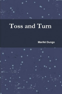 Toss and Turn, a Book by Marifel Dungo