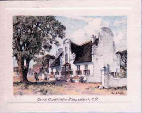 Groot Constantia homestead, C.P. This historic homestead was built in 1765 by Simon van der Stel and was named after his wife. It is now a Government Wine Farm.
