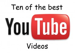 Ten of the best youtube videos