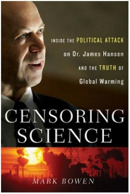 "Dr. James Hansen, as he appeared on the cover of Mark Bowen's 2007 book ""Censoring Science,"" which documented attempts to muzzle Dr. Hansen.  Dr. Hansen warned the US Congress about global warming."