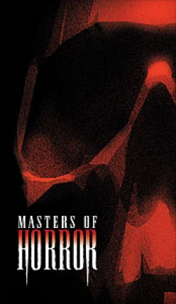 "The Top 5 Episodes of ""Masters of Horror"" (Including the one Showtime wouldn't let you see!)"