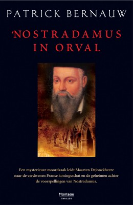 Nostradamus in Orval, a historical faction thriller written by Patrick Bernauw, about the producer of a historical tv-serial who was murdered...