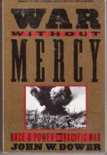 Review of War Without Mercy: Race & Power in the Pacific War
