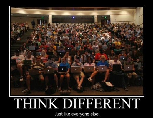 If we all think differently, eventually we'll all think the same.