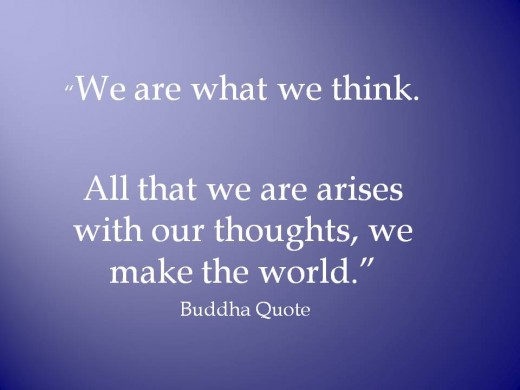 Famous Quote by Buddha - we are what we think-we make the world
