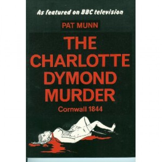 The Charlotte Dymond Murder, by Pat Munn (Hard to get hold of book!)