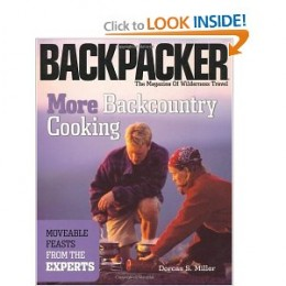 More Backcountry Cooking: Moveable Feasts by the Experts  (Backpacker Magazine) [Paperback] By Dorcas Miller