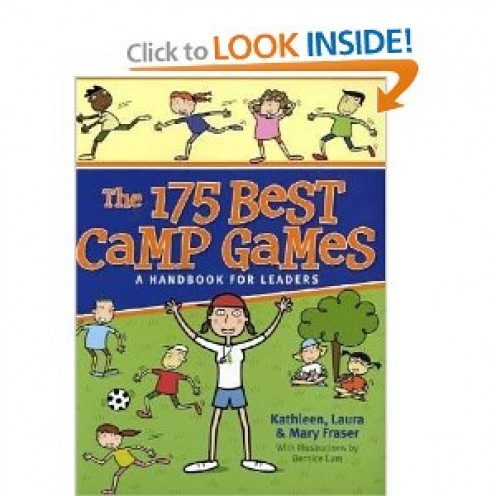 The 175 Best Camp Games: A Handbook for Leaders [Paperback] By Kathleen Fraser, Laura Fraser, Mary Fraser and Bernice Lum