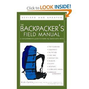 The Backpacker's Field Manual, Revised and Updated: A Comprehensive Guide to Mastering Backcountry Skills [Paperback]  By Rick Curtis