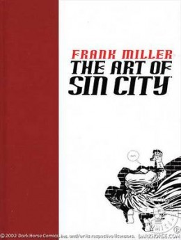 Art of Sin City Frank Miller.