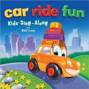 Car Ride Fun : Kids' Sing-Along [Soundtrack] Nikki Loney