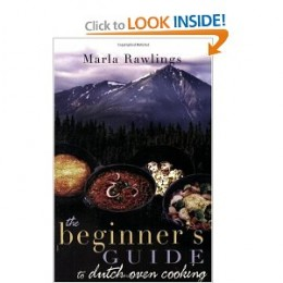 The Beginner's Guide To Dutch Oven Cooking [Paperback] By Marla Rawlings