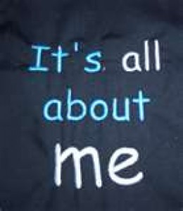 And one recurring theme; That its all about me,  And how clever I am.