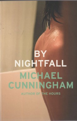 Book Review of  'By Nightfall', by Michael Cunningham, Pulitzer Prize Winning Author of 'The Hours'