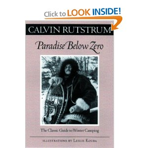 Paradise Below Zero: The Classic Guide to Winter Camping (Fesler-Lampert Minnesota Heritage Book Series) [Paperback] By Calvin Rutstrum