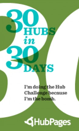 This hub brought to you today for the 30 Hubs in 30 day challenge!