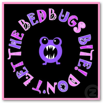Sleep tight and don't let the bed bugs bite!