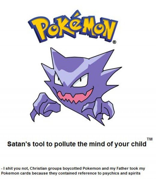 When I was a kid there was a huge uproar about Pokémon being evil